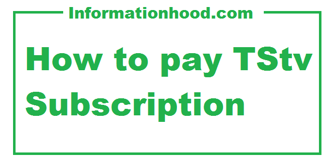 How to pay TStv Subscription Online and Offline Easily